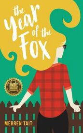 The Year of the FoxA quirky romantic comedy【電子書籍】[ Merren Tait ]