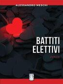 BATTITI ELETTIVI. Poesie.