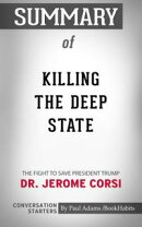 Summary of Killing the Deep State: The Fight to Save President Trump by Jerome R. Corsi | Conversation Start…