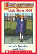Karen's President (Baby-Sitters Little Sister #106)