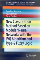 New Classification Method Based on Modular Neural Networks with the LVQ Algorithm and Type-2 Fuzzy Logic