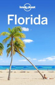 Lonely Planet Florida【電子書籍】[ Lonely Planet ]