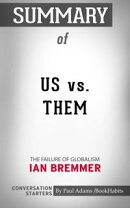 Summary of Us vs. Them: The Failure of Globalism by Ian Bremmer | Conversation Starters