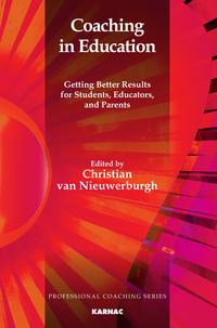Coaching in EducationGetting Better Results for Students, Educators, and Parents【電子書籍】