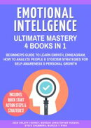 Emotional Intelligence Ultimate Mastery: 4 Books in 1