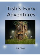 Tish's Fairy Adventures Book One