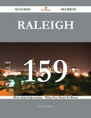 Raleigh 159 Success Secrets - 159 Most Asked Questions On Raleigh - What You Need To Know