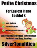 Petite Christmas Booklet K - For Beginner and Novice Pianists Joy to the World the Skater's Waltz We Three …
