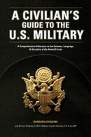 A Civilian's Guide to the U.S. Military