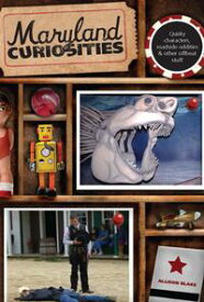 Maryland Curiosities Quirky Characters, Roadside Oddities & Other Offbeat Stuff【電子書籍】[ Allison Blake ]