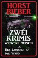 Zwei Krimis: Wrozeks Meineid & Lauscher an der Wand