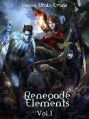 Renegade Elements (Volume 1)