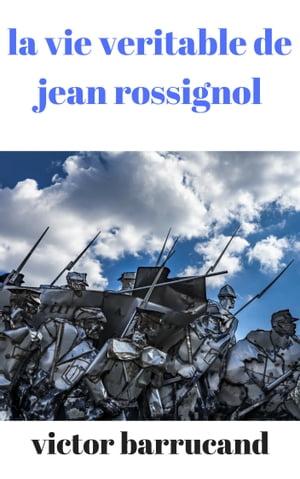 la veritable vie de jean rossignol【電子書籍】[ victor barrucand ]