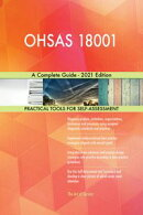 OHSAS 18001 A Complete Guide - 2021 Edition