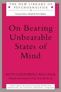 On Bearing Unbearable States of Mind【電子書籍】[ Ruth Riesenberg-Malcolm ]