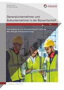 Generalunternehmer und Subunternehmer in der Bauwirtschaft