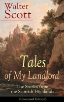 Tales of My Landlord: The Stories from the Scottish Highlands (Illustrated Edition)