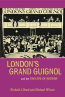 Londons Grand Guignol and the Theatre of Horror