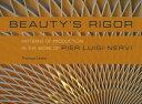 Beauty's RigorPatterns of Production in the Work of Pier Luigi Nervi【電子書籍】[ Thomas Leslie ]