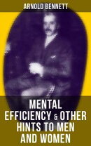 MENTAL EFFICIENCY & OTHER HINTS TO MEN AND WOMEN