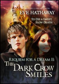 The Dark Crow Smiles: Requiem For A Dream 2Requiem for a Dream【電子書籍】[ Eve Hathaway ]