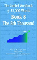The Graded Wordbook of 52,000 Words Book 8: The 8th Thousand