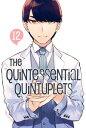 The Quintessential Quintuplets 12【電子書籍】[ Negi Haruba ]