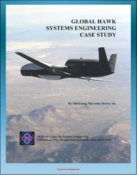 Global Hawk Systems Engineering Case Study - UAV Drone Technical Information, Program History, Development and Production, Flight Testing - Unmanned Aerial System (UAS)【電子書籍】[ Progressive Management ]