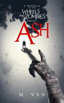 Ash: A novella in the Wheels and Zombies series
