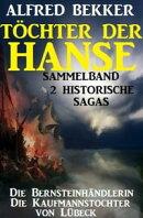 Sammelband 2 historische Sagas: Töchter der Hanse