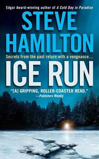 Ice RunAn Alex McKnight Novel【電子書籍】[ Steve Hamilton ]