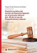 Posición jurídica del Fondo de Garantía Salarial en el proceso laboral: Art. 23 de la Ley de Procedimient…