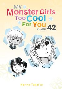 MyMonsterGirl'sTooCoolforYou,Chapter42