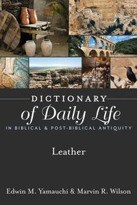 DictionaryofDailyLifeinBiblical&Post-BiblicalAntiquity:Leather