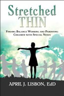 Stretched Thin: Finding Balance Working and Parenting Children with Special Needs