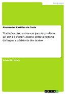 Tradições discursivas em jornais paulistas de 1854 a 1901: Gêneros entre a história da língua e a hist…