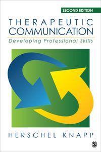 Therapeutic CommunicationDeveloping Professional Skills【電子書籍】[ Herschel Knapp ]