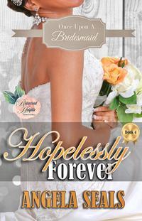 Hopelessly Forever【電子書籍】[ Angela Seals ]