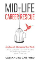 Mid-Life Career Rescue: Job Search Strategies That Work