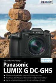 Panasonic GH5F?r bessere Fotos von Anfang an!【電子書籍】[ Dr. Kyra S?nger ]