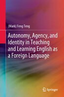 Autonomy, Agency, and Identity in Teaching and Learning English as a Foreign Language