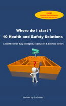 Where do I start? 10 Health and Safety Solutions