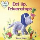 Eat Up, Triceratops (Little Loves)