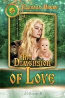 Volume III: The Dimension of Love