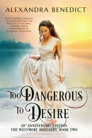 Too Dangerous to Desire (The Westmore Brothers, Book 2)