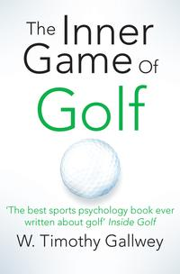 The Inner Game of Golf【電子書籍】[ W Timothy Gallwey ]