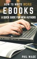 How To Write More Ebooks