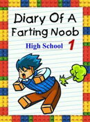 Diary Of A Farting Noob 1: High School