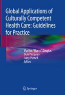 Global Applications of Culturally Competent Health Care: Guidelines for Practice