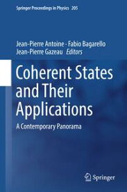 Coherent States and Their ApplicationsA Contemporary Panorama【電子書籍】